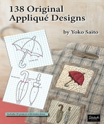 138 Original Applique Designs Yoko Saito
